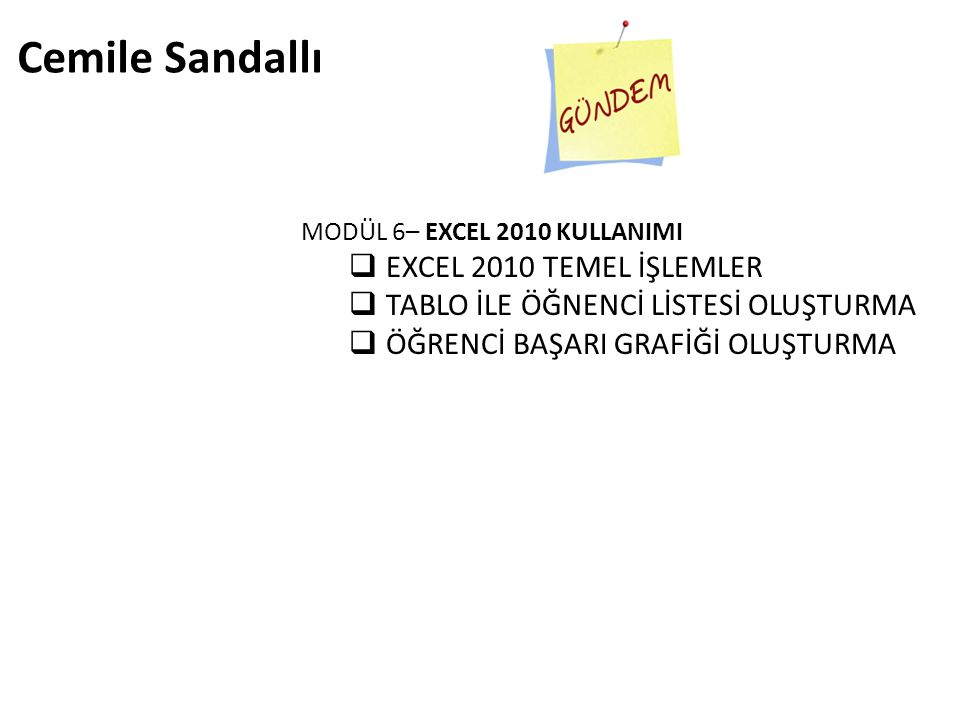 Cemile Sandallı EXCEL 2010 TEMEL İŞLEMLER