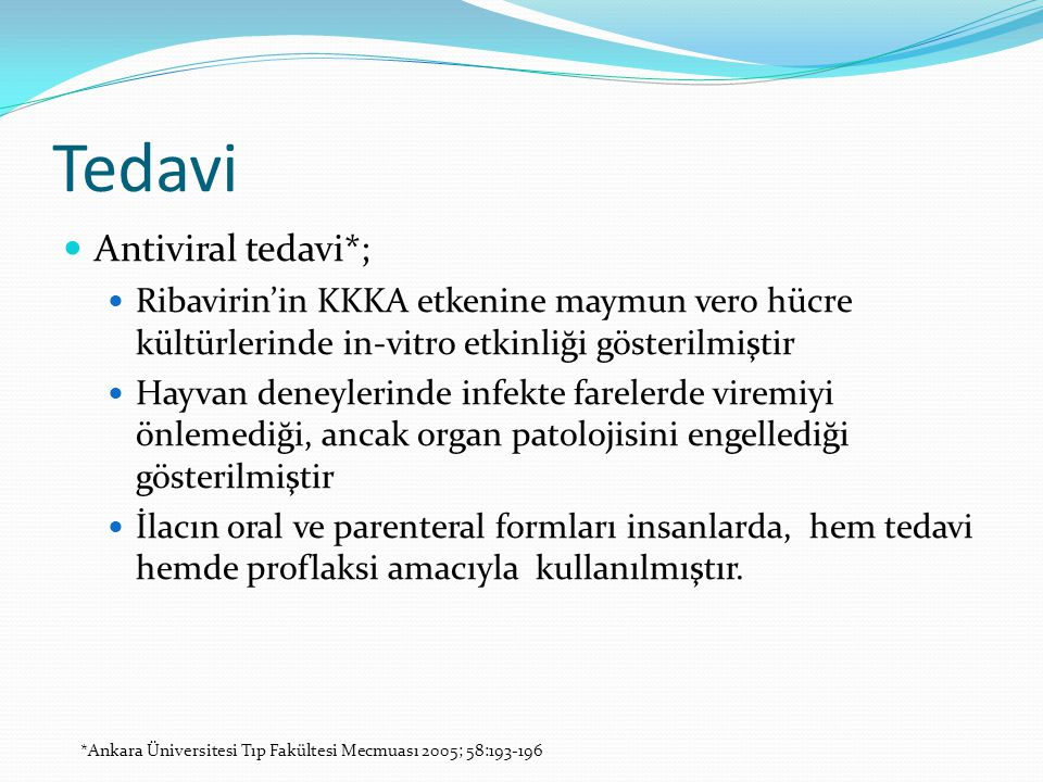 Tedavi Antiviral tedavi*;