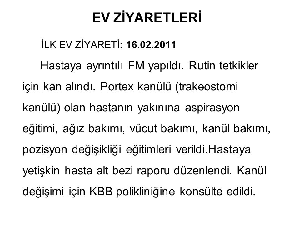 EV ZİYARETLERİ İLK EV ZİYARETİ: 16.02.2011.