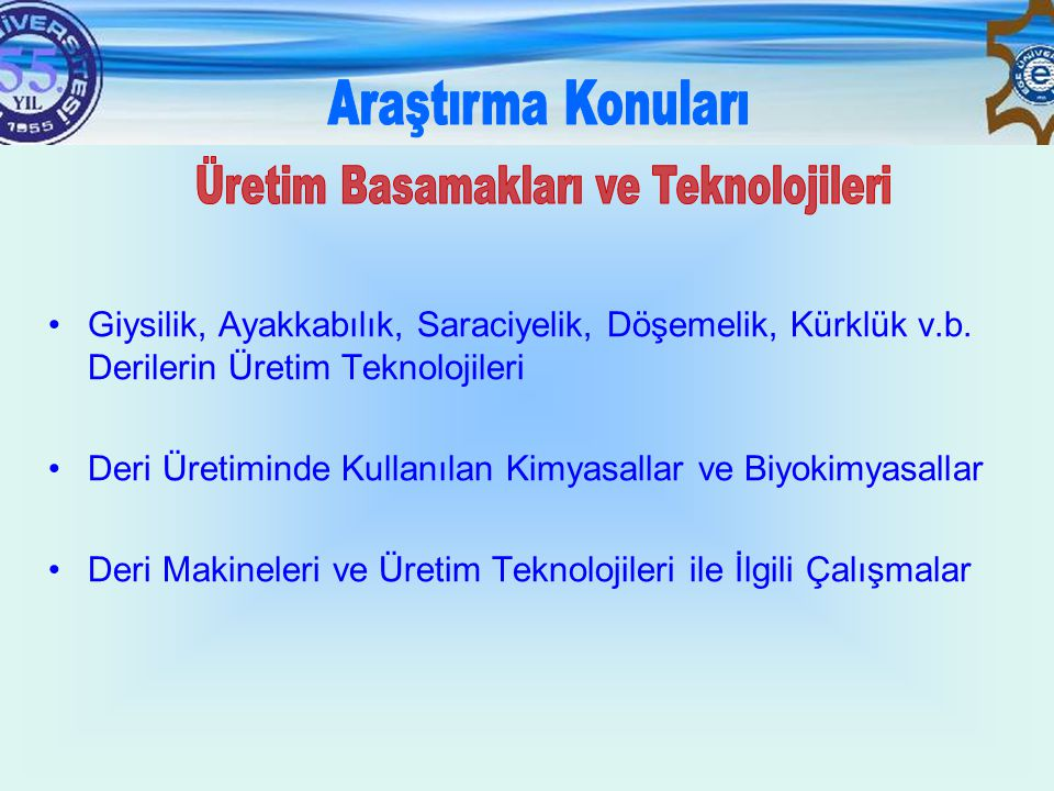 Üretim Basamakları ve Teknolojileri