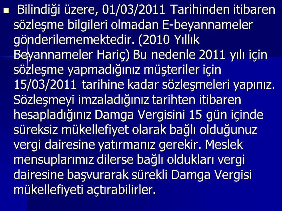 Bilindiği üzere, 01/03/2011 Tarihinden itibaren sözleşme bilgileri olmadan E-beyannameler gönderilememektedir.