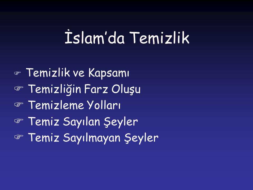İslam'da Temizlik Temizliğin Farz Oluşu Temizleme Yolları