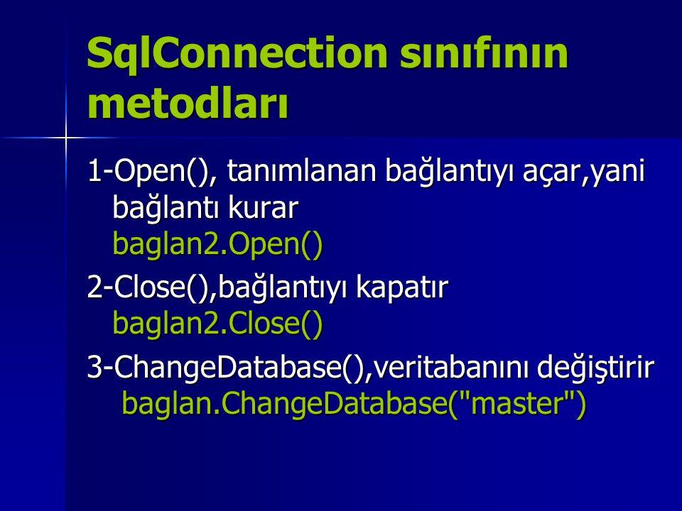 SqlConnection sınıfının metodları