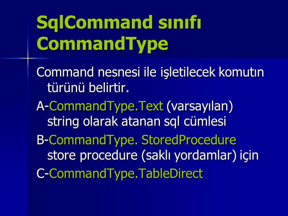 SqlCommand sınıfı CommandType