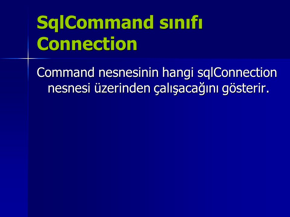 SqlCommand sınıfı Connection