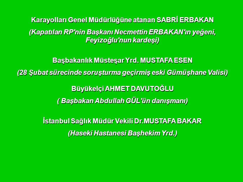 Karayolları Genel Müdürlüğüne atanan SABRİ ERBAKAN