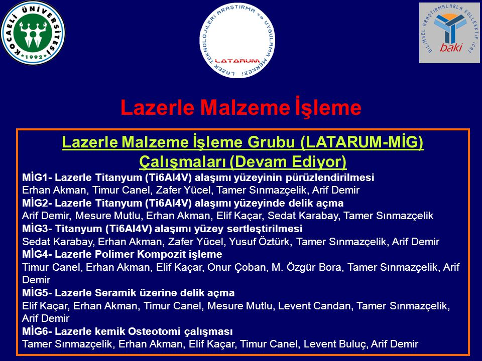 Lazerle Malzeme İşleme Grubu (LATARUM-MİG) Çalışmaları (Devam Ediyor)