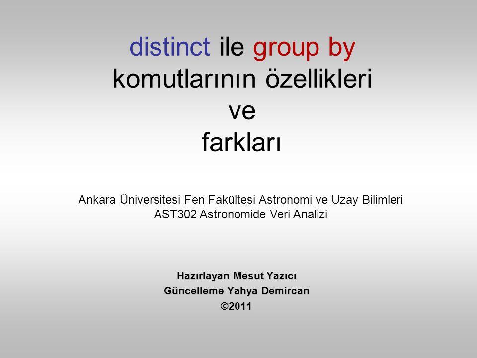 distinct ile group by komutlarının özellikleri ve farkları