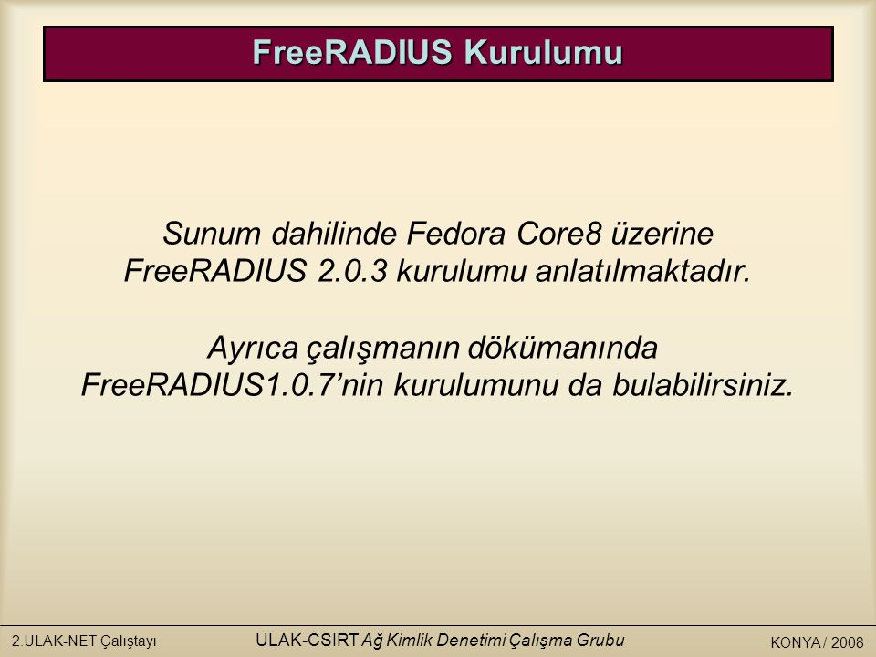 FreeRADIUS Kurulumu Sunum dahilinde Fedora Core8 üzerine