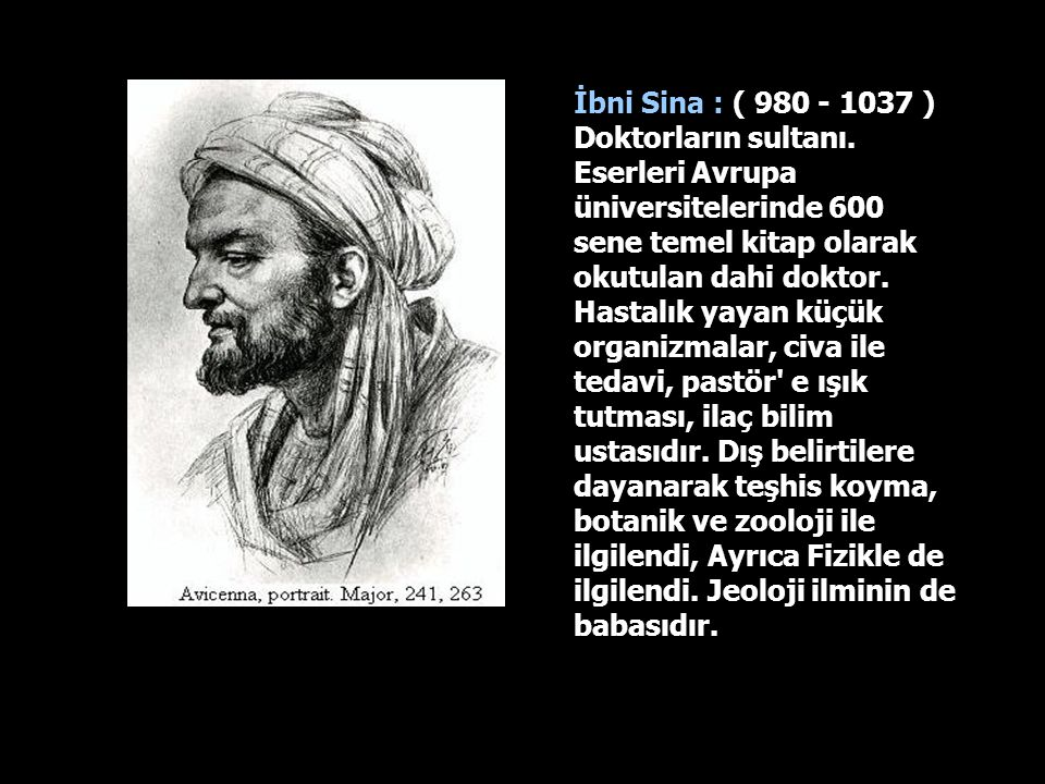 İbni Sina : ( 980 - 1037 ) Doktorların sultanı