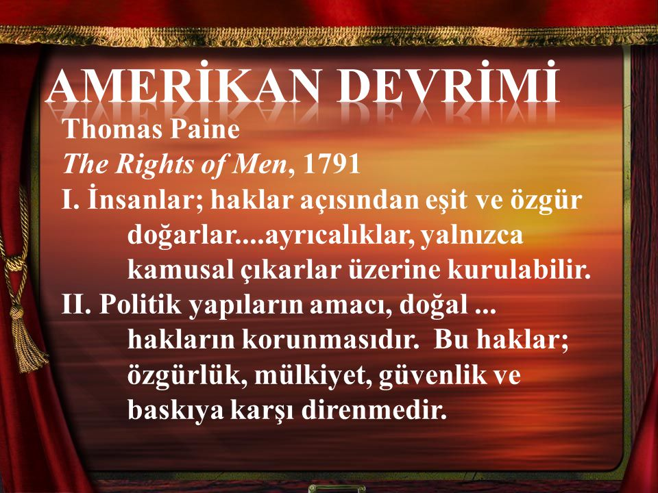 AMERİKAN DEVRİMİ Thomas Paine The Rights of Men, 1791
