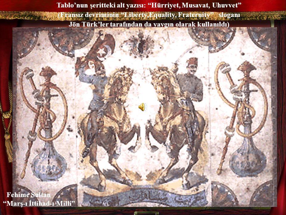 Tablo'nun şeritteki alt yazısı: Hürriyet, Musavat, Uhuvvet