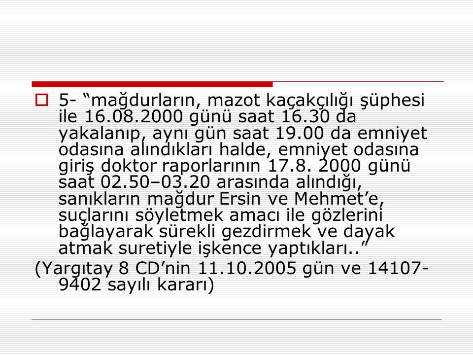 5- mağdurların, mazot kaçakçılığı şüphesi ile 16. 08