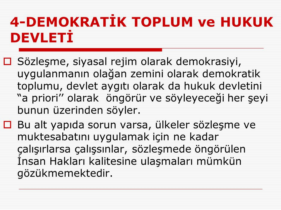 4-DEMOKRATİK TOPLUM ve HUKUK DEVLETİ