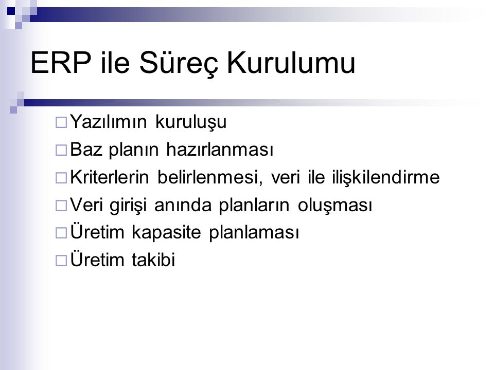 ERP ile Süreç Kurulumu Yazılımın kuruluşu Baz planın hazırlanması