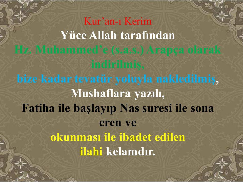 Hz. Muhammed'e (s.a.s.) Arapça olarak indirilmiş,