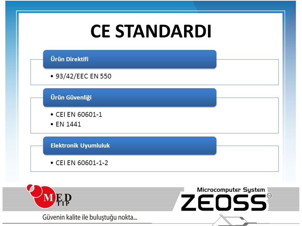 CE STANDARDI 93/42/EEC EN 550 CEI EN 60601-1 EN 1441 CEI EN 60601-1-2