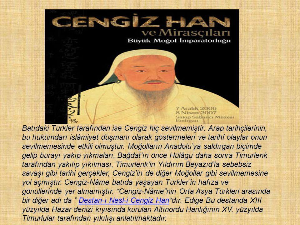 Batıdaki Türkler tarafından ise Cengiz hiç sevilmemiştir