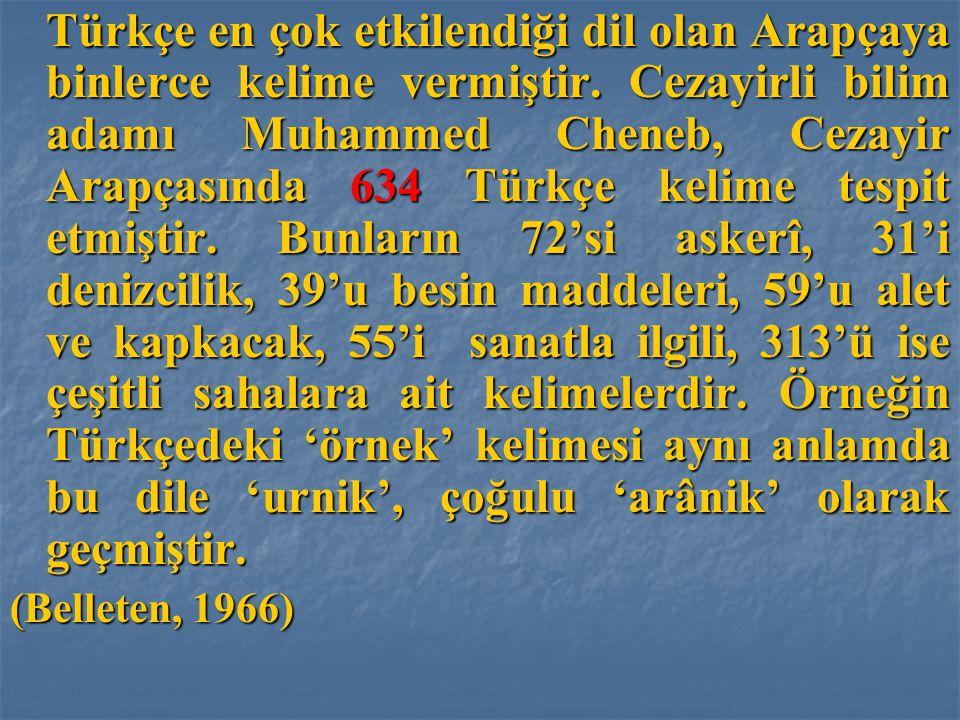 Türkçe en çok etkilendiği dil olan Arapçaya binlerce kelime vermiştir