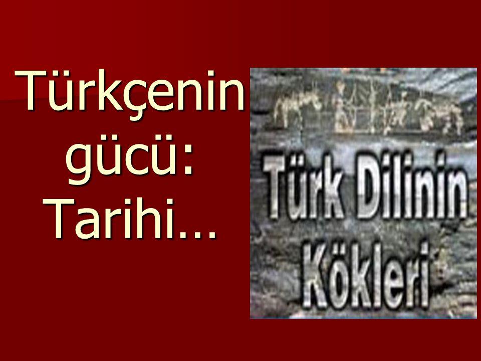 Türkçenin gücü: Tarihi…