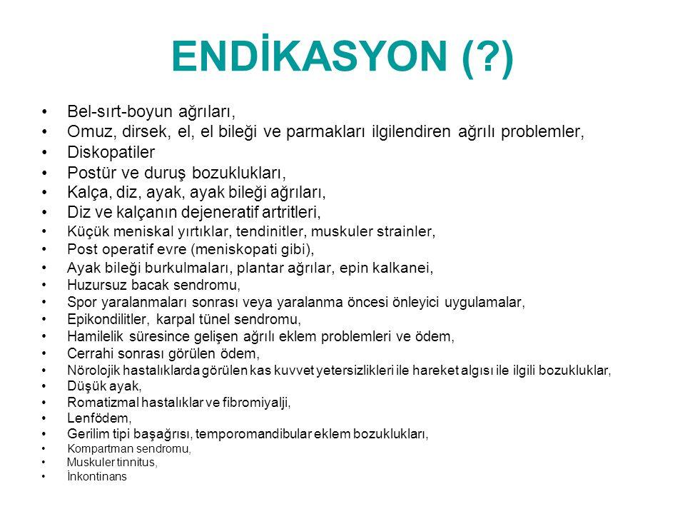 ENDİKASYON ( ) Bel-sırt-boyun ağrıları,