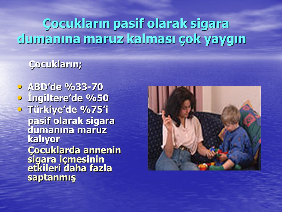 Çocukların pasif olarak sigara dumanına maruz kalması çok yaygın