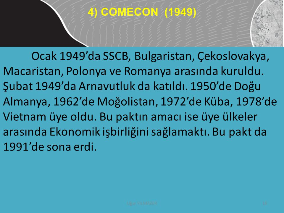 4) COMECON (1949)