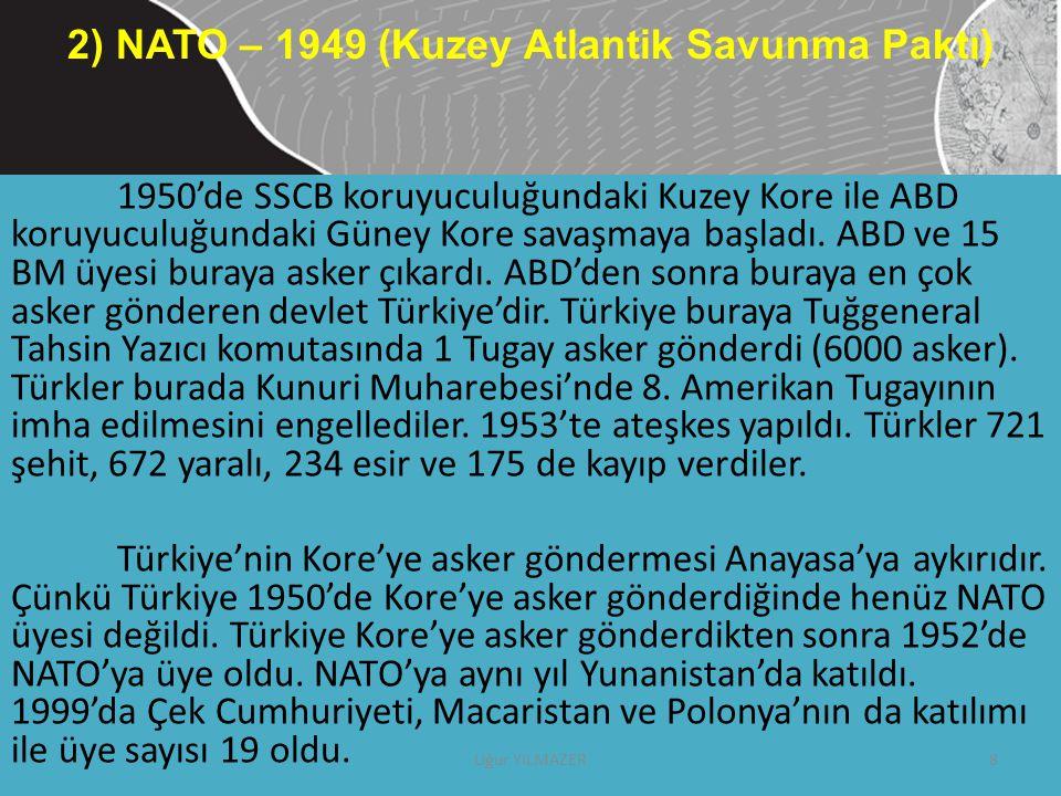 2) NATO – 1949 (Kuzey Atlantik Savunma Paktı)