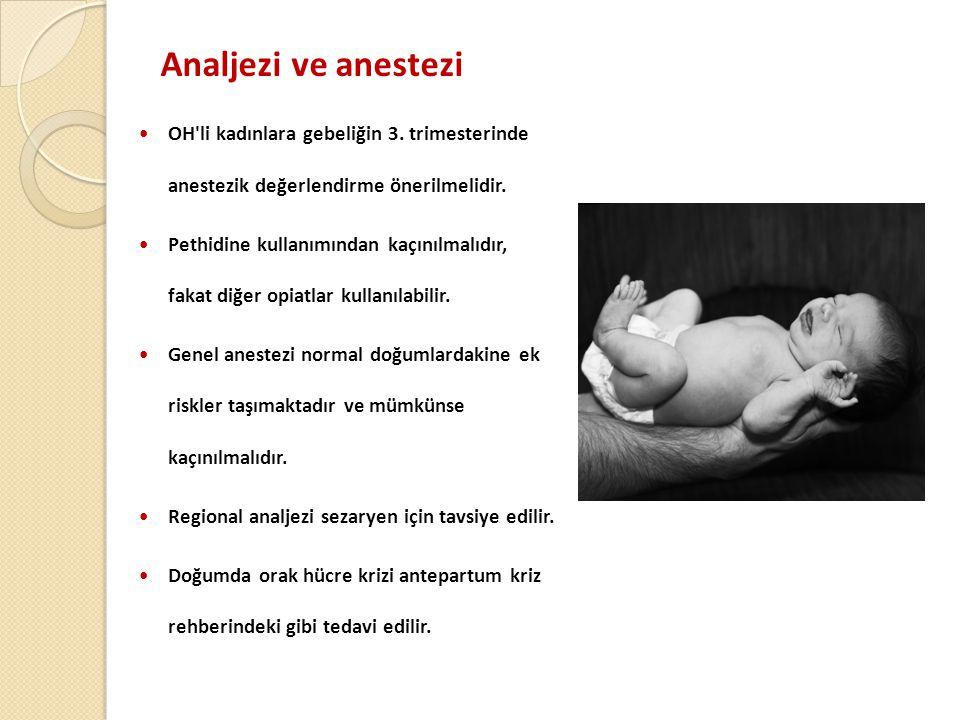 Analjezi ve anestezi OH li kadınlara gebeliğin 3. trimesterinde anestezik değerlendirme önerilmelidir.