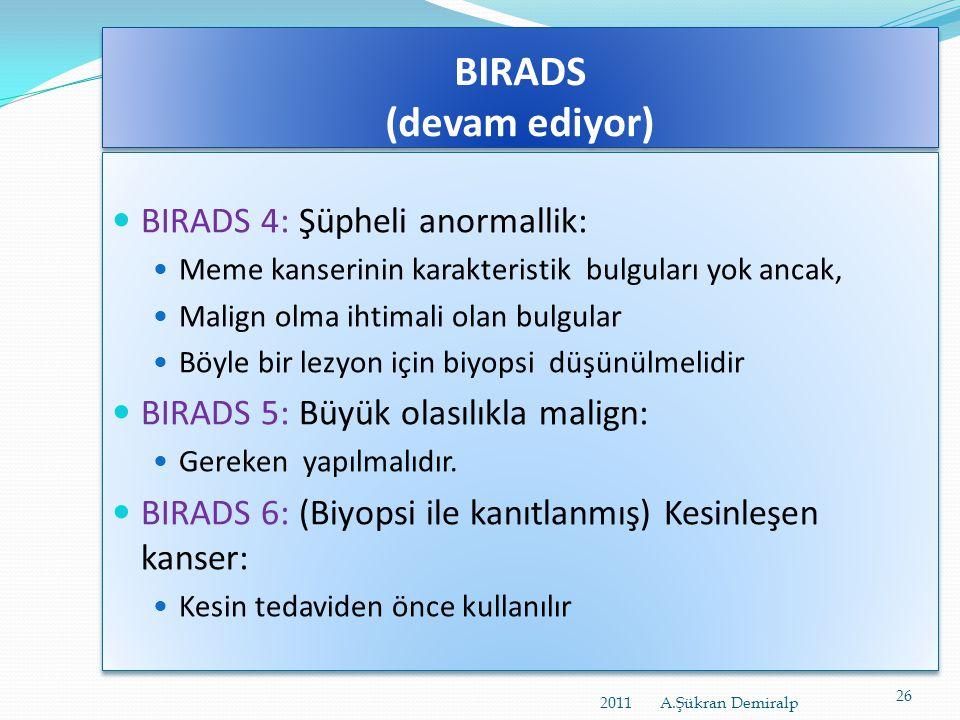 BIRADS (devam ediyor) BIRADS 4: Şüpheli anormallik: