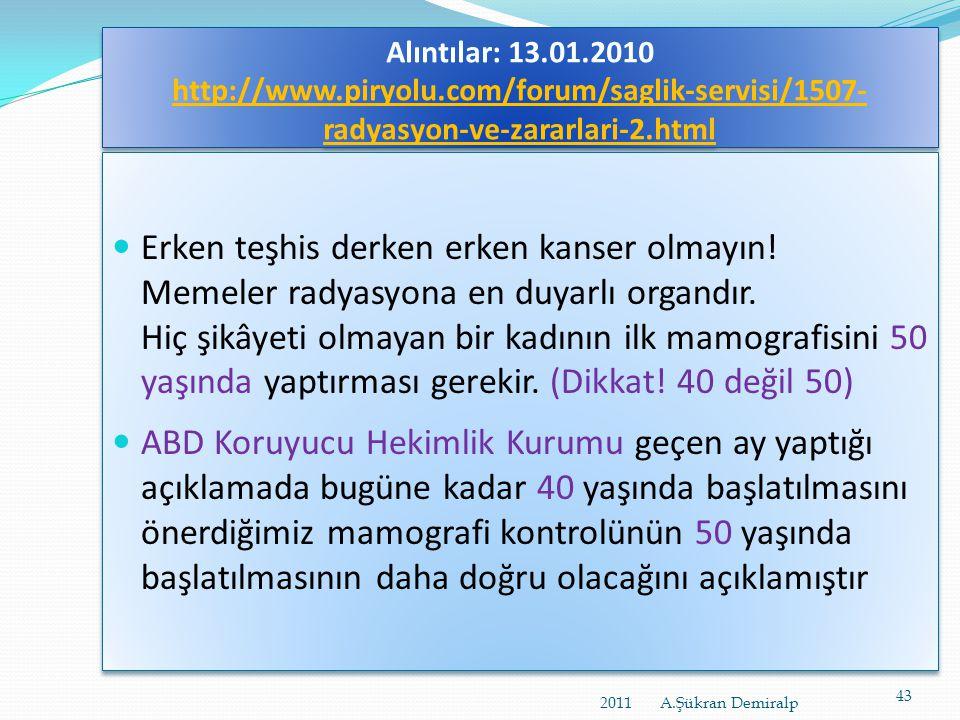 Alıntılar: 13. 01. 2010 http://www. piryolu