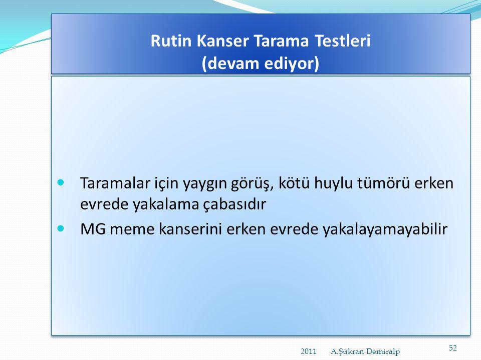 Rutin Kanser Tarama Testleri (devam ediyor)