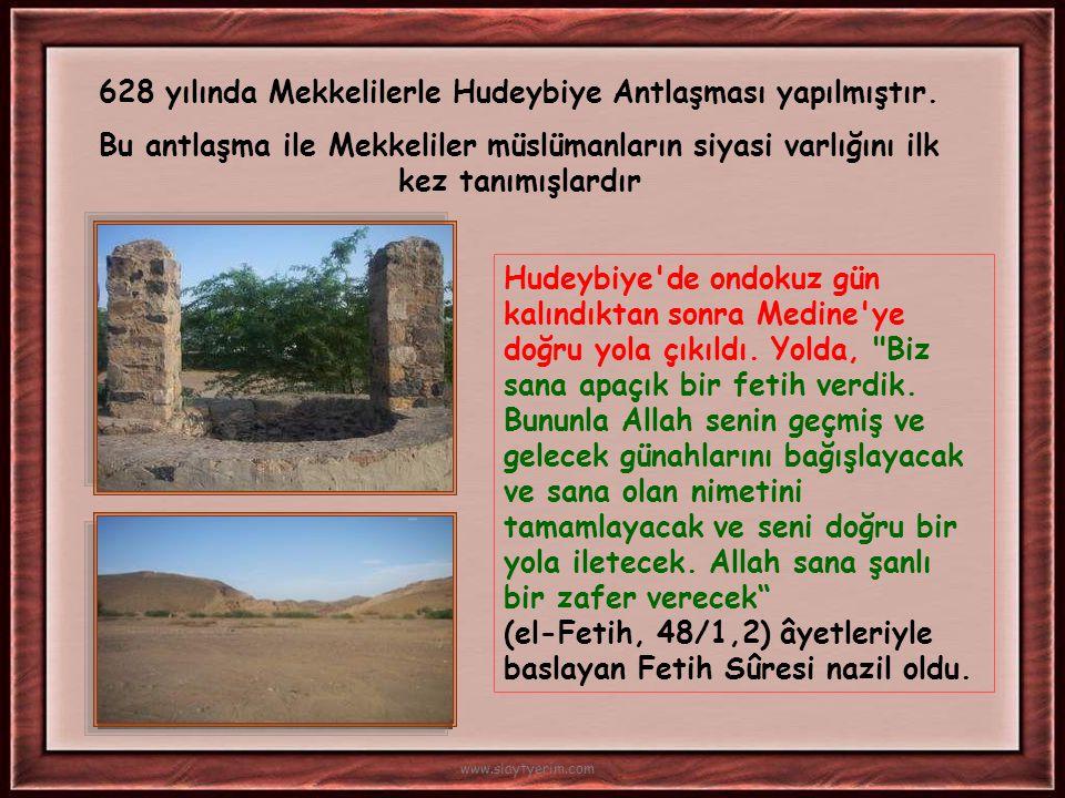 628 yılında Mekkelilerle Hudeybiye Antlaşması yapılmıştır.