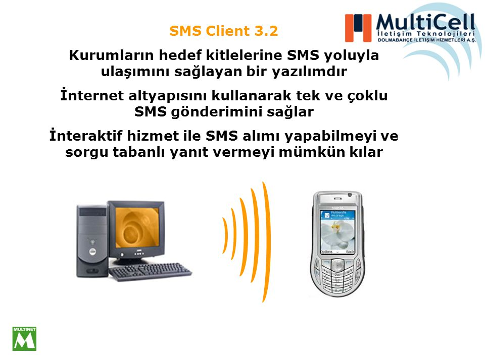 İnternet altyapısını kullanarak tek ve çoklu SMS gönderimini sağlar