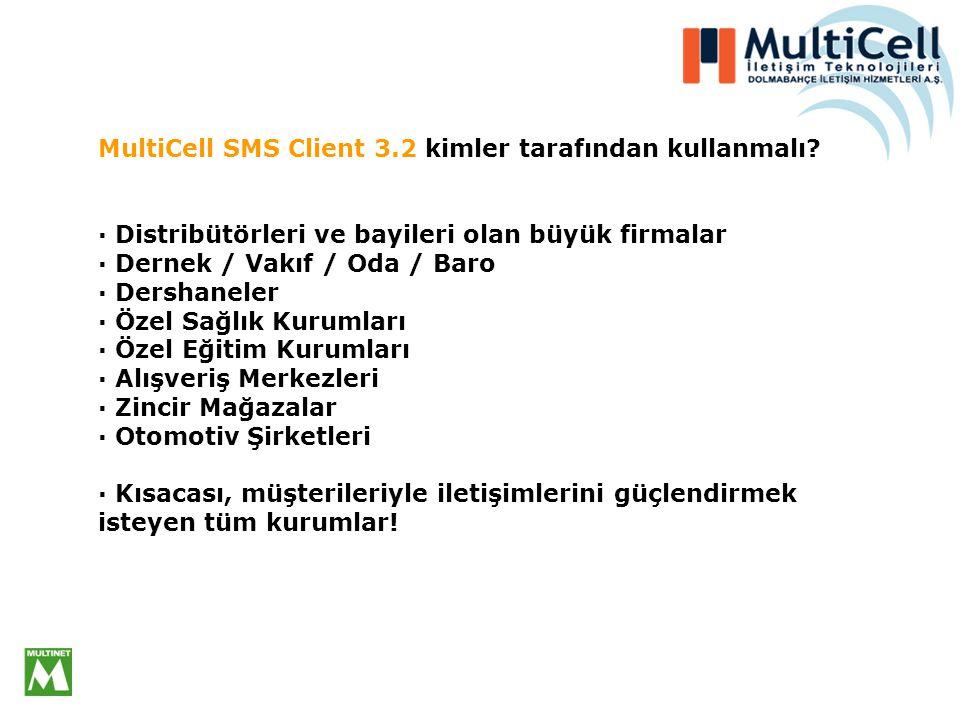 MultiCell SMS Client 3.2 kimler tarafından kullanmalı