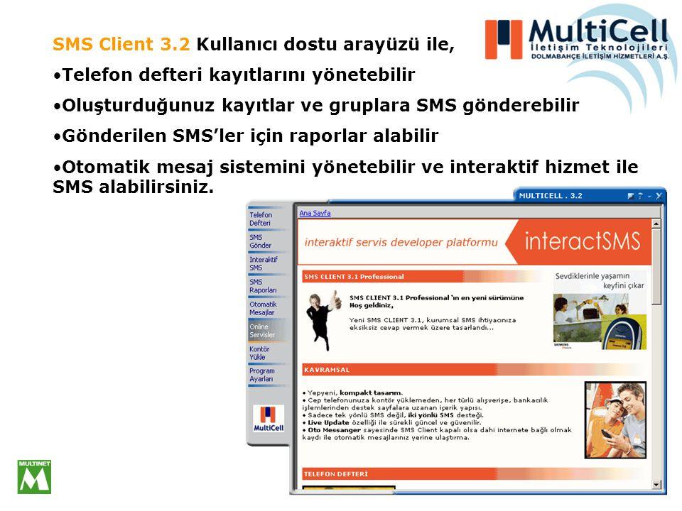 SMS Client 3.2 Kullanıcı dostu arayüzü ile,