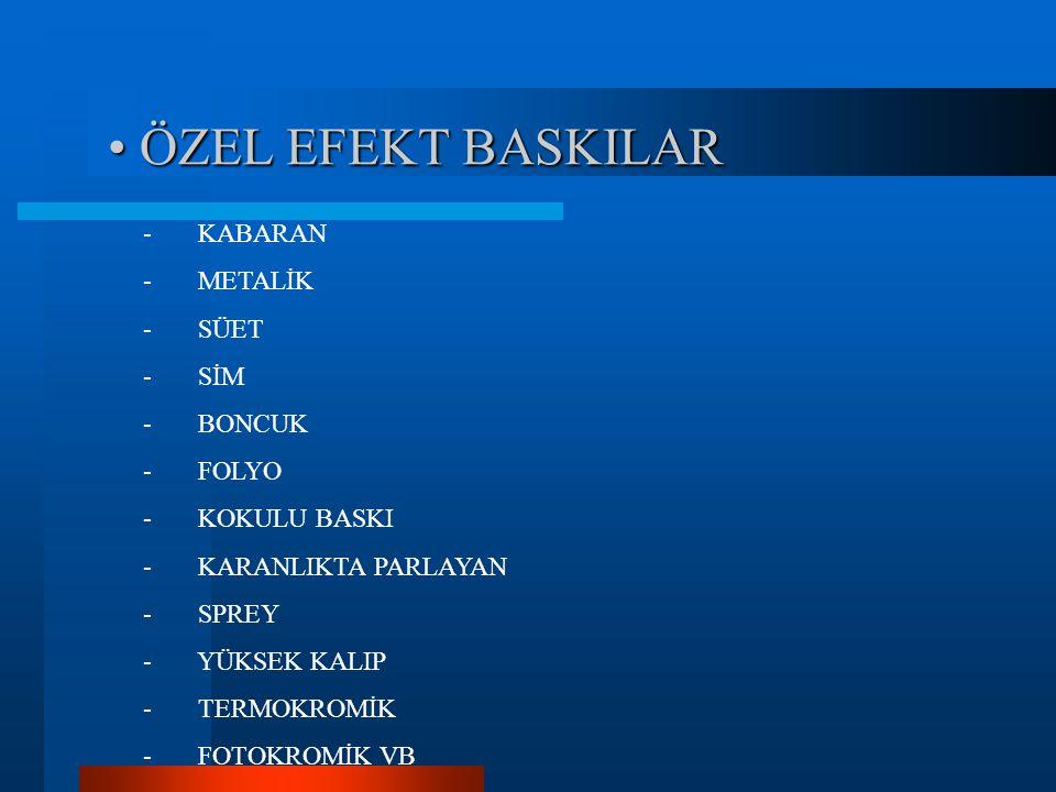 ÖZEL EFEKT BASKILAR KABARAN METALİK SÜET SİM BONCUK FOLYO KOKULU BASKI