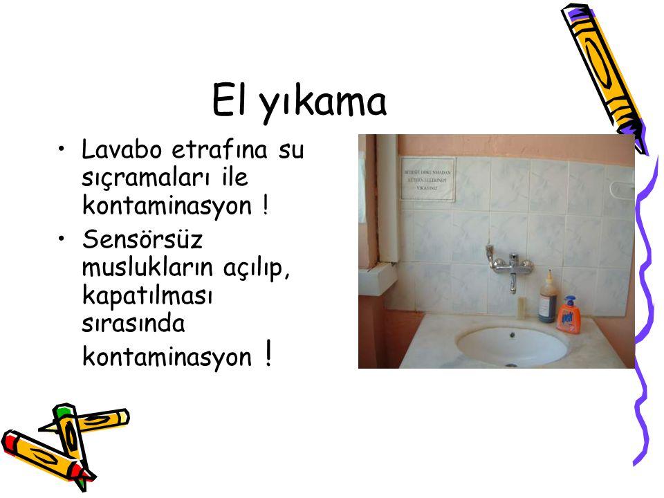 El yıkama Lavabo etrafına su sıçramaları ile kontaminasyon !