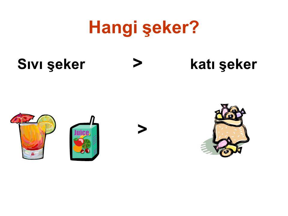 Hangi şeker Sıvı şeker > katı şeker >