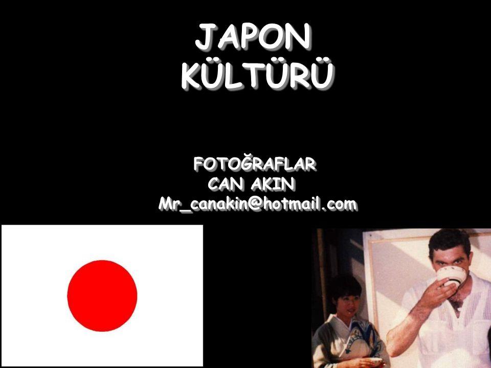 JAPON KÜLTÜRÜ FOTOĞRAFLAR CAN AKIN Mr_canakin@hotmail.com