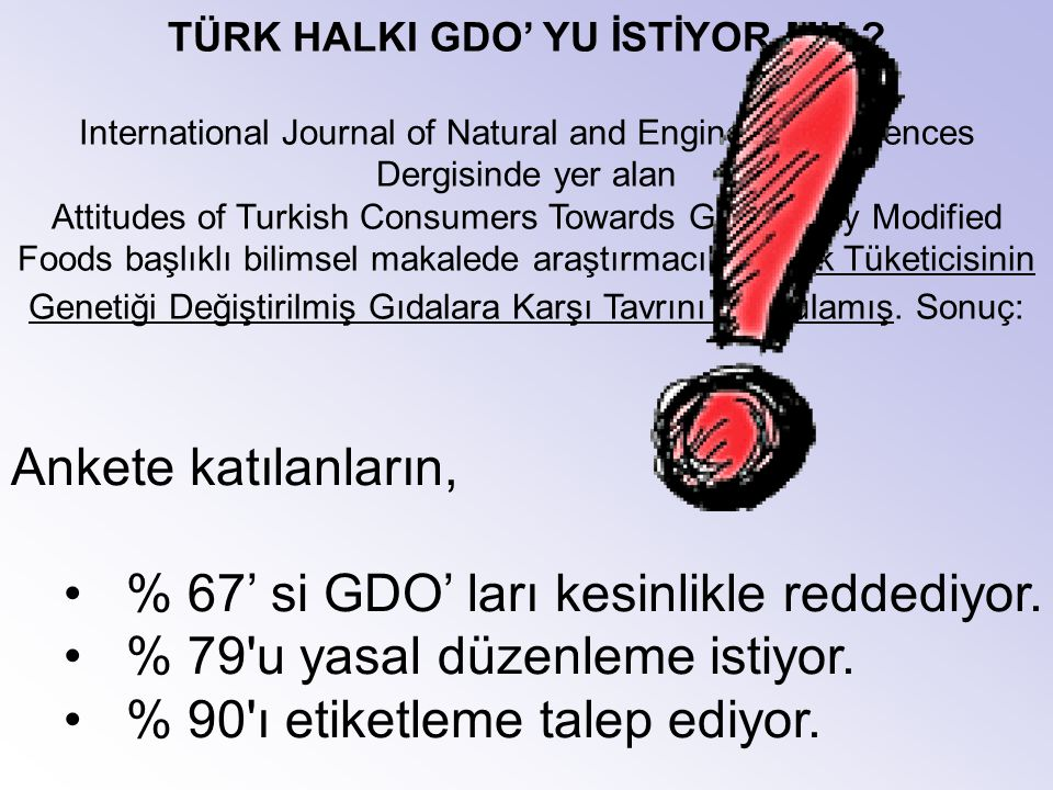 TÜRK HALKI GDO' YU İSTİYOR MU