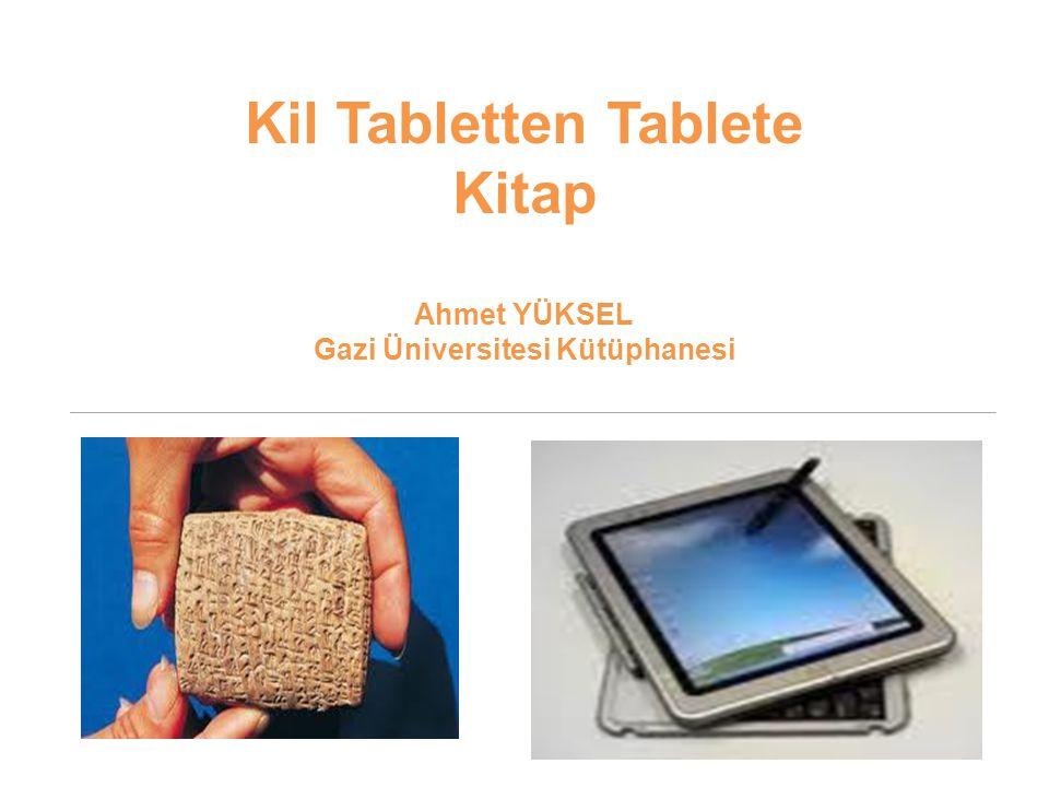 Kil Tabletten Tablete Kitap Ahmet YÜKSEL Gazi Üniversitesi Kütüphanesi
