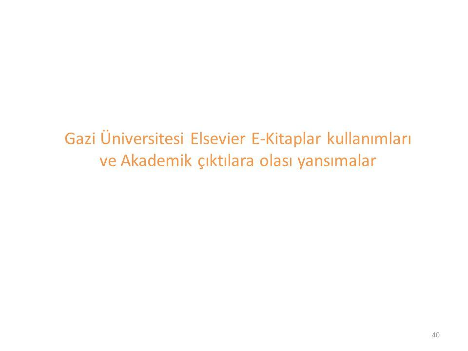 Gazi Üniversitesi Elsevier E-Kitaplar kullanımları ve Akademik çıktılara olası yansımalar