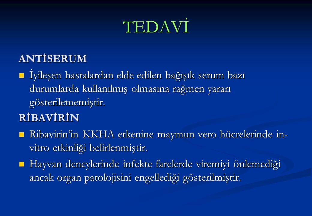 TEDAVİ ANTİSERUM. İyileşen hastalardan elde edilen bağışık serum bazı durumlarda kullanılmış olmasına rağmen yararı gösterilememiştir.