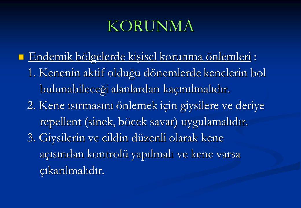 KORUNMA Endemik bölgelerde kişisel korunma önlemleri :
