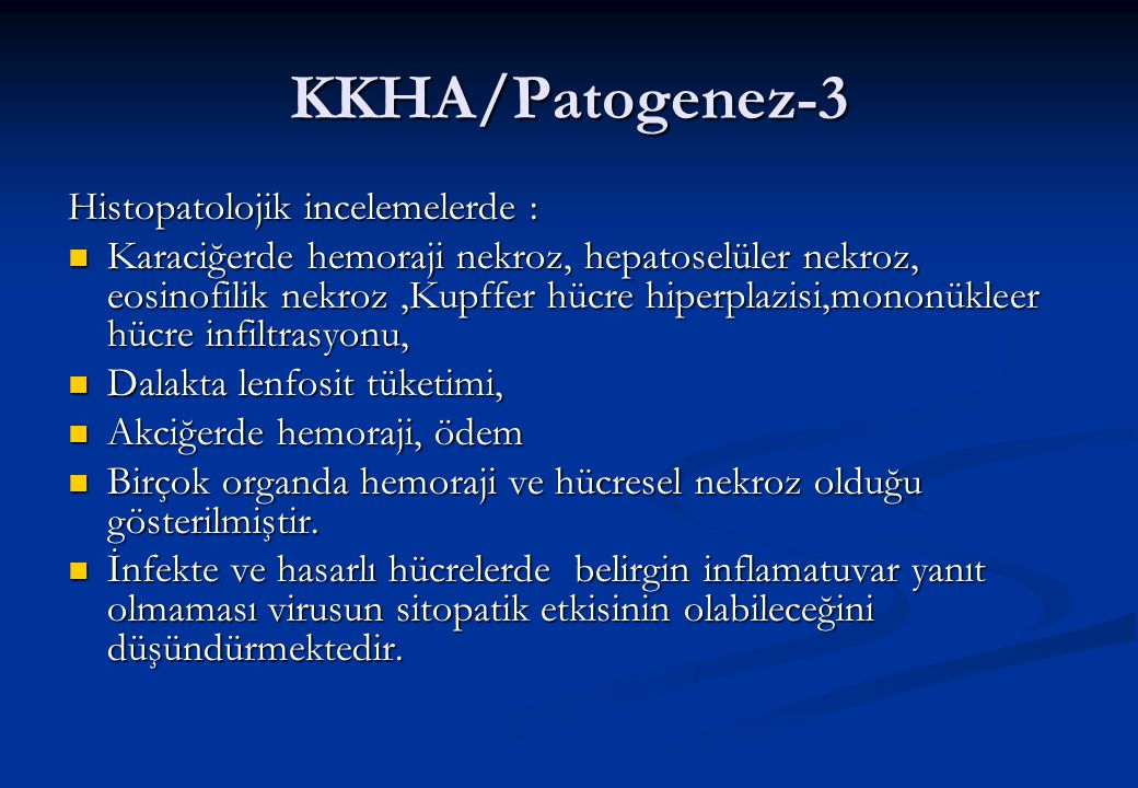 KKHA/Patogenez-3 Histopatolojik incelemelerde :
