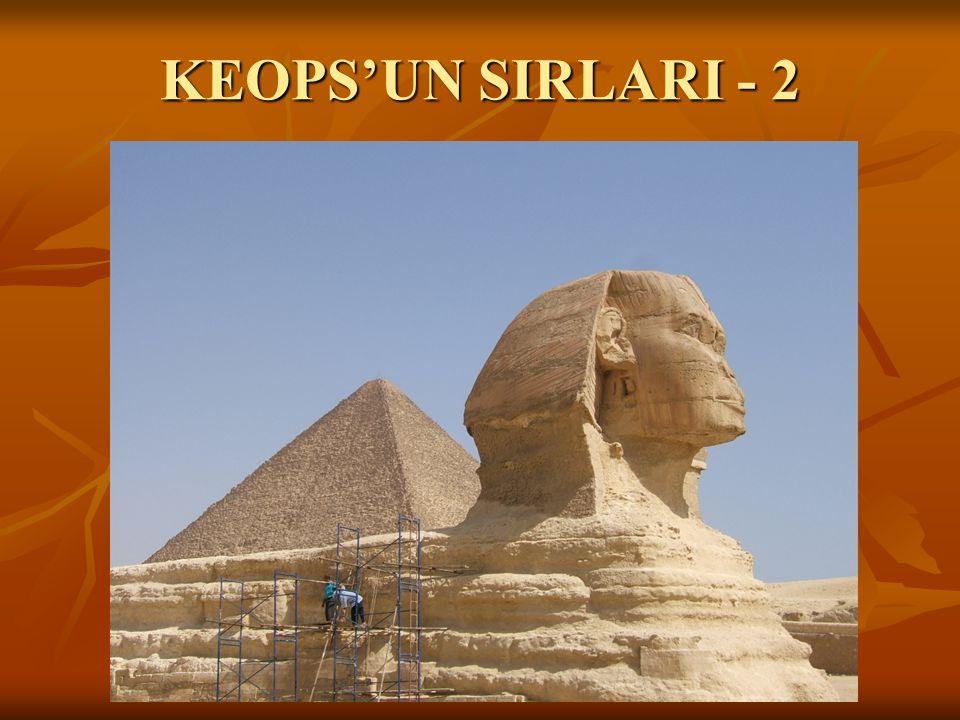 KEOPS'UN SIRLARI - 2