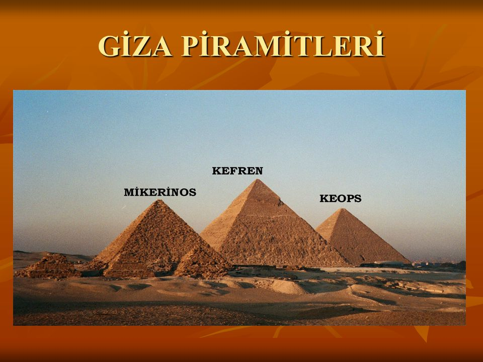 GİZA PİRAMİTLERİ