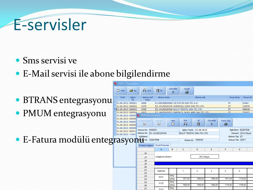 E-servisler Sms servisi ve E-Mail servisi ile abone bilgilendirme