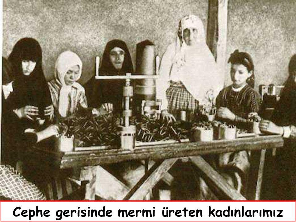 Cephe gerisinde mermi üreten kadınlarımız